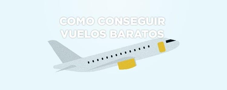 Cómo conseguir vuelos baratos