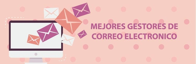 Mejores gestores de correo electrónico