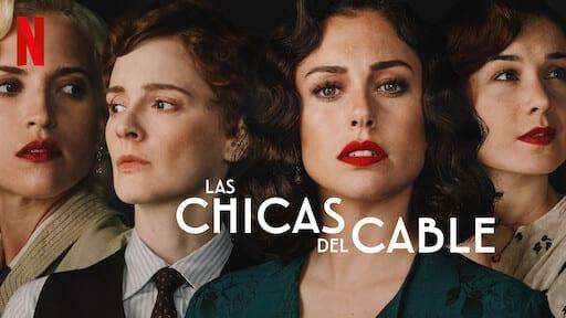 Familiarízate con Las Chicas del Cable y su trama genial